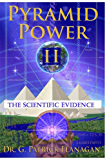 Pyramid Power II: The Scientific Evidence (The Flanagan Revelations Book 4)