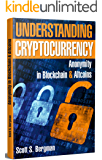 Understanding Cryptocurrency: Anonymity in Blockchain & Altcoins