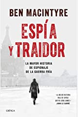 Espía y traidor: La mayor historia de espionaje de la Guerra Fría (Spanish Edition) Kindle Edition