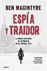 Espía y traidor: La mayor historia de espionaje de la Guerra Fría (Spanish Edition) Kindle Edition