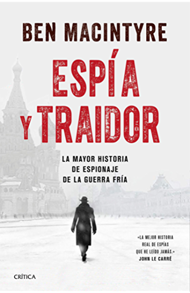 Espía y traidor: La mayor historia de espionaje de la Guerra Fría ...
