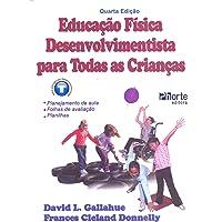 Educação Física Desenvolvimentista Para Todas as Crianças
