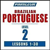 Pimsleur Portuguese (Brazilian) Level 2: Learn to Speak and Understand Portuguese (Brazilian) with Pimsleur Language Programs