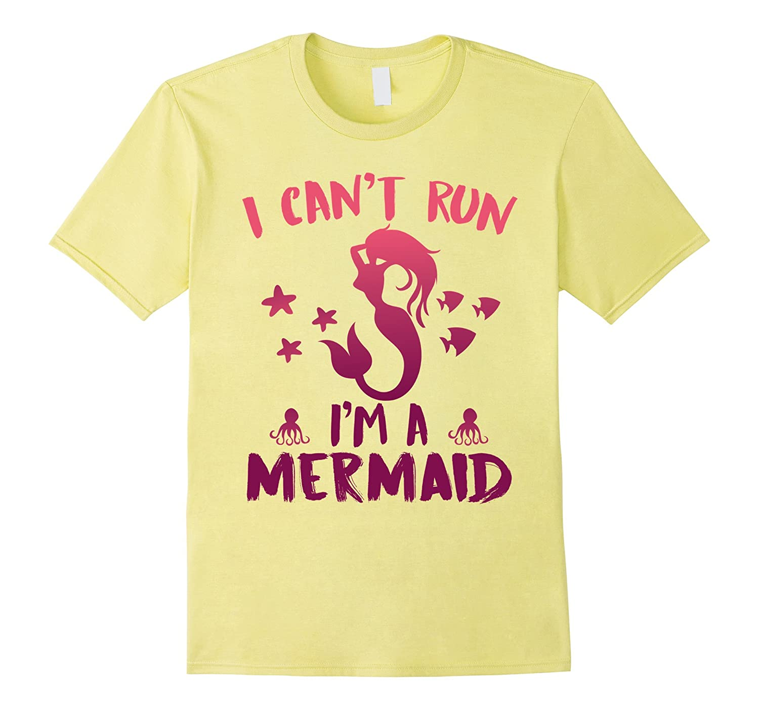 I Cant Run Im A Mermaid - Funny Mermaid Lover T Shirt-TD