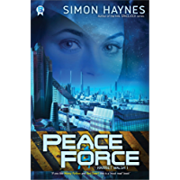 Peace Force: (Book 1 in the Harriet Walsh series)