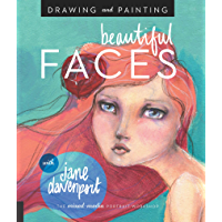 Drawing and Painting Beautiful Faces:A Mixed-Media Portrait Workshop