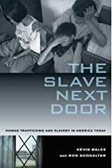 The Slave Next Door: Human Trafficking and Slavery in America Today Kindle Edition