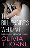 THE BILLIONAIRE'S WEDDING (Volume 3 The Billionaire's Seduction) (English Edition)