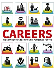 Careers: The Graphic Guide to Finding the Perfect Job For You (English Edition)