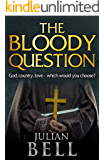 The Bloody Question: An unputdownable gritty Elizabethan thriller
