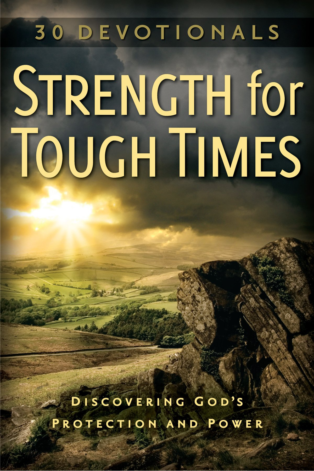 Strength for Tough Times: 30 Devotionals - Discovering God's Protection and Power ebook