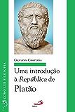 Uma introdução à República de Platão (Como ler filosofia)