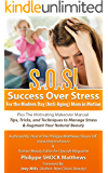 S.O.S!: Success Over Stress For the Modern Day (Anti-Aging) Mom in Motion! Plus The Motivating Manual
