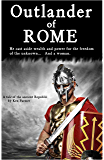 Outlander of Rome: A tale of Ancient Rome