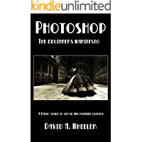 Photoshop The Beginners Manifesto: Step by step,photo editing, Adobe Photoshop, digital painting, photo manipulation book cover