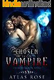 Chosen by the Vampire (Cruel Selection Vampire Series Book 1)