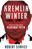 Kremlin Winter: Russia and the Second Coming of Vladimir Putin (English Edition)