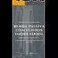 Renda Passiva com Fundos Imobiliários: O Investimento em imóveis mais prático do mercado