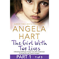 The Girl With Two Lives Free Sampler: A Shocking Childhood. A Foster Carer Who Understood. A Young Girl's Life Forever Changed