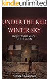 Under the Red Winter Sky (The Whole Of The Moon Book 2)