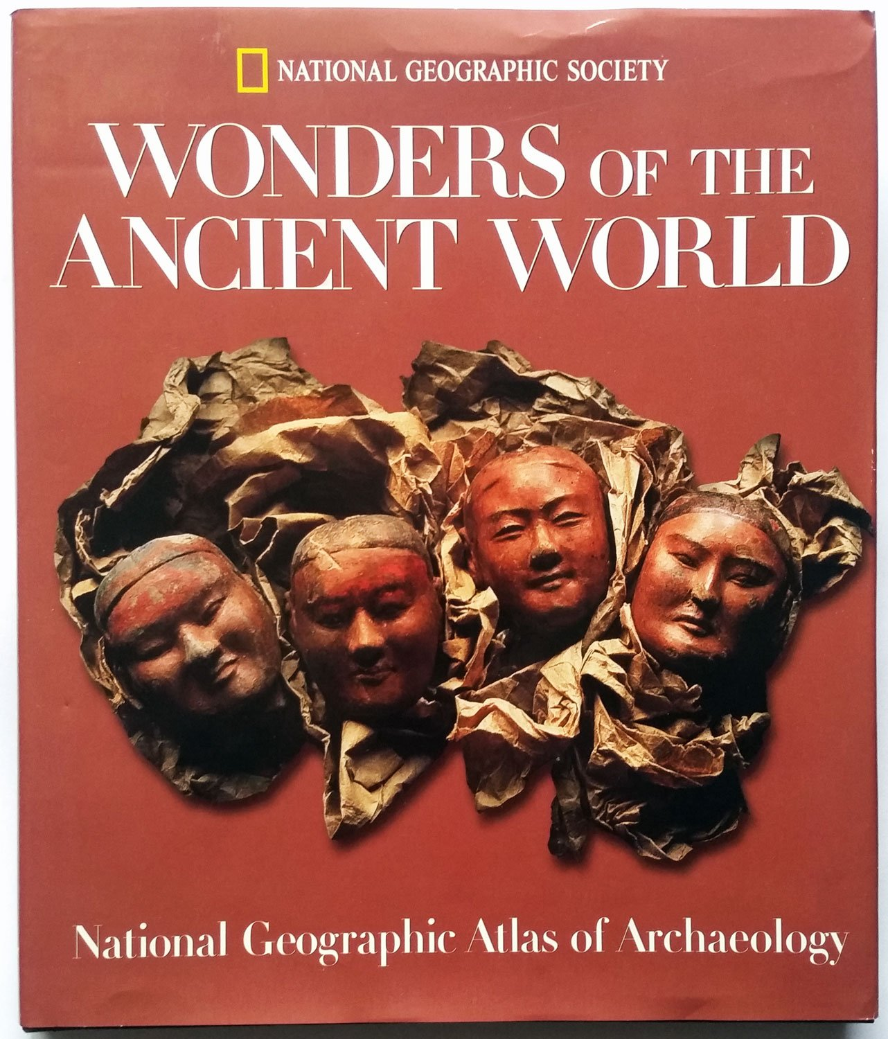 Wonders of the Ancient World: National Geographic Atlas of Archaeology