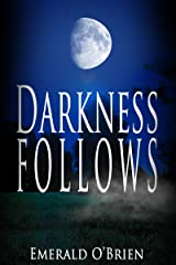 Darkness Follows Kindle Edition
