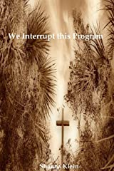 We Interrupt This Program Kindle Edition