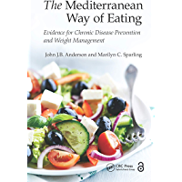 The Mediterranean Way of Eating: Evidence for Chronic Disease Prevention and Weight Management (English Edition)