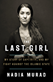 The Last Girl: My Story of Captivity and My Fight Against the Islamic State (English Edition)