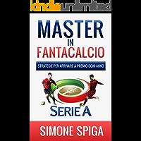 Master in Fantacalcio: Strategie per arrivare a premio ogni anno