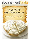 All Time Best Pie Recipes (English Edition)