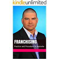 Franchising: Practice and Procedure in Australia