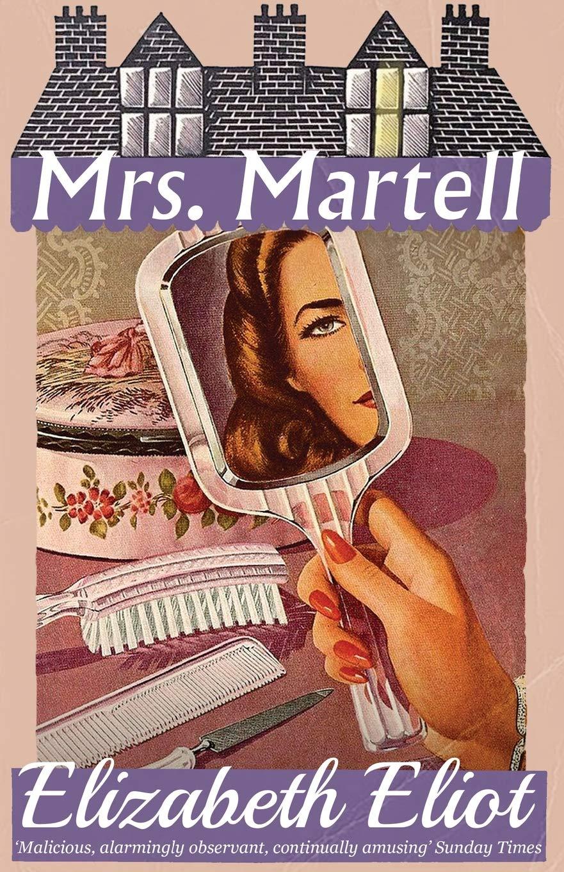 Mrs. Martell: Amazon.co.uk: Elizabeth Eliot: 9781912574636: Books