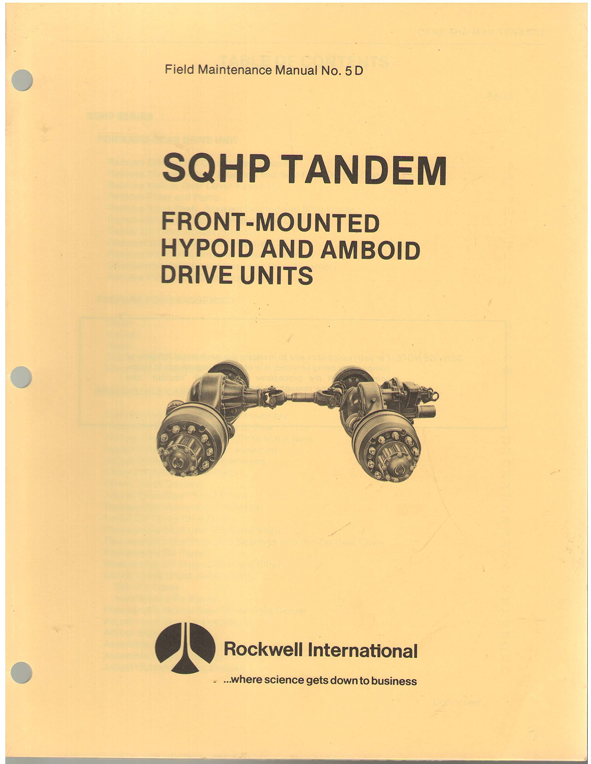 SQHP Tandem Front-Mounted Hypoid and Amboid Drive Units, Field Maintenance  Manual No. 5D: Rockwell International: Amazon.com: Books
