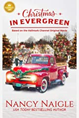 Christmas in Evergreen: Based on a Hallmark Channel original movie Kindle Edition