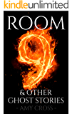 Room 9 and Other Ghost Stories