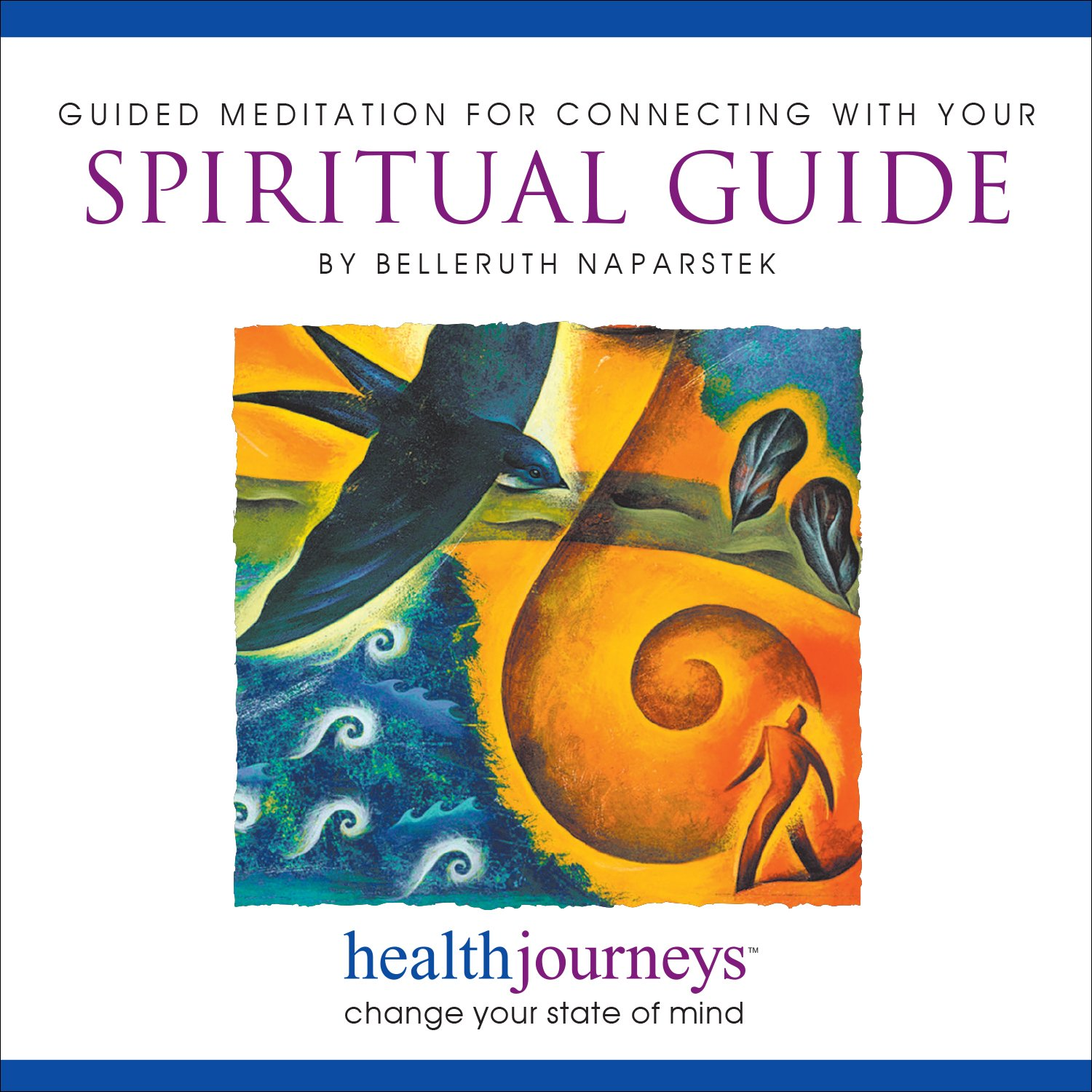 A Guided Meditation for Connecting with Your Spiritual Guide- Guided Imagery and Affirmations to Access Guidance, Support and Inspiration by Health Journeys