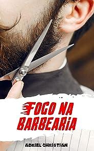 Fogo na barbearia