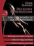 Low- und HighKey in der Akt-Fotografie: Folge 7 des kleinen Foto-Ratgebers (Der kleine Foto-Ratgeber)