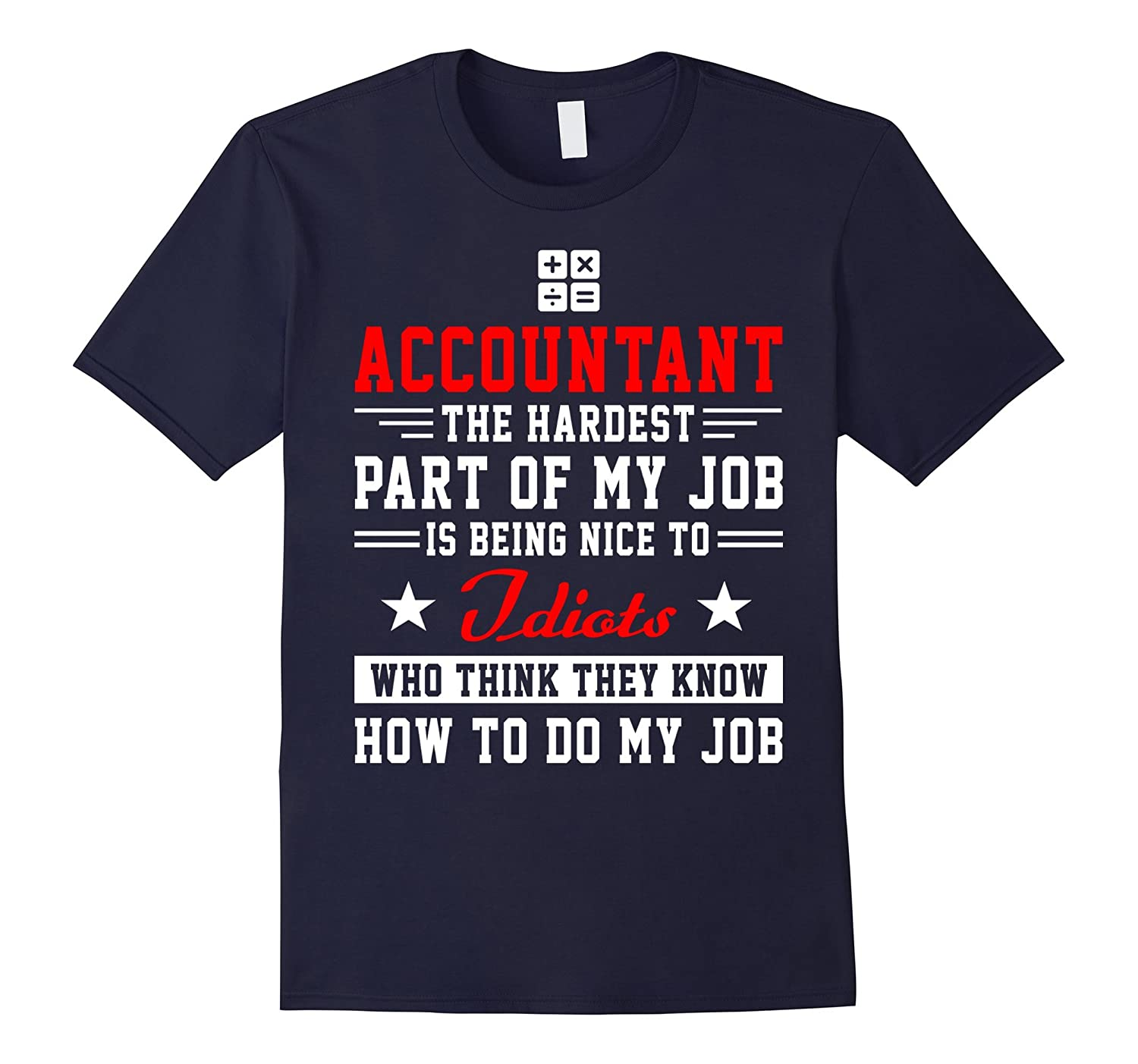 Accountant Shirt - Hardest of My Job is Being Nice to People-TJ