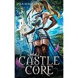 Castle Core: A Slice of Life Town Building LitRPG