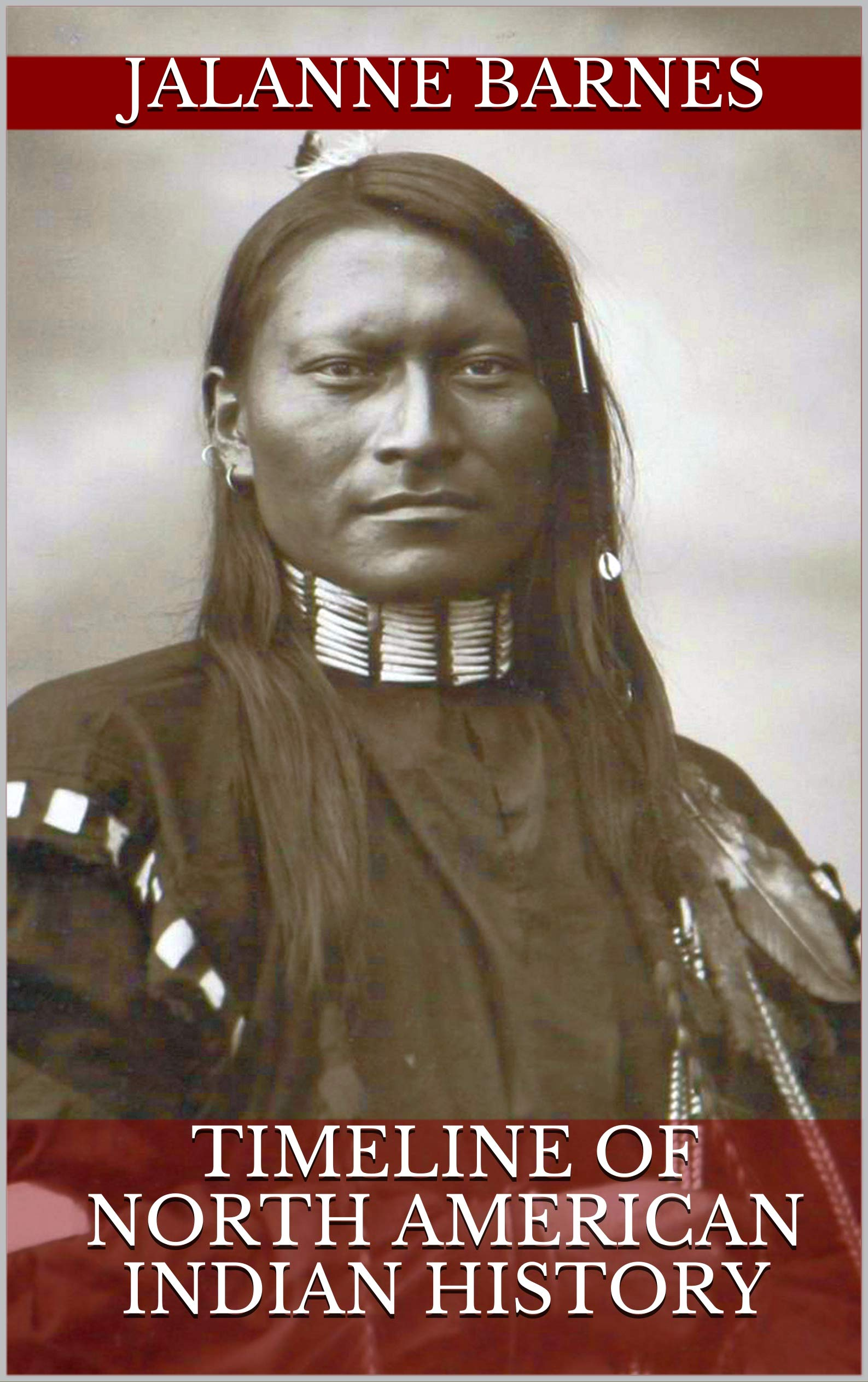 Timeline of North American Indian History (English Edition)