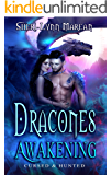 Dracones Awakening: Cursed and Hunted 1; Dark Immortal Dragons