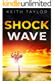 Shock Wave: A Post Apocalyptic Survival Thriller (Jack Archer Post Apocalyptic Survival Series Book 2)
