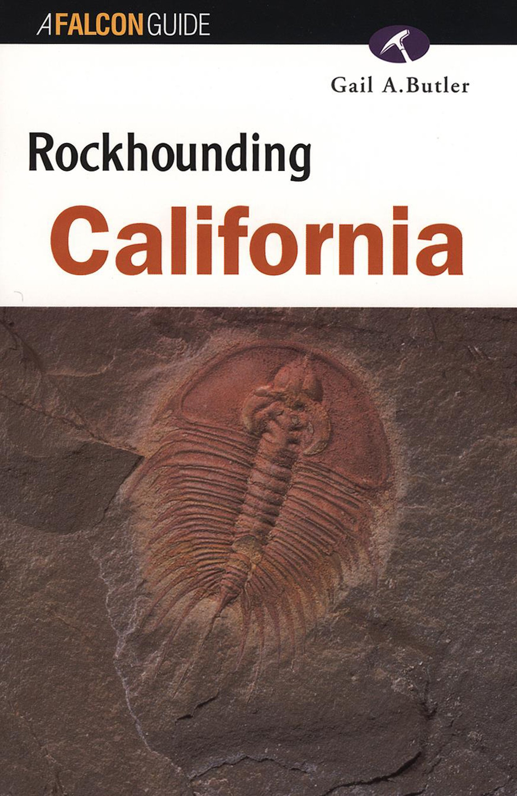 Rockhounding California Map.Rockhounding California Rockhounding Series Gail A Butler