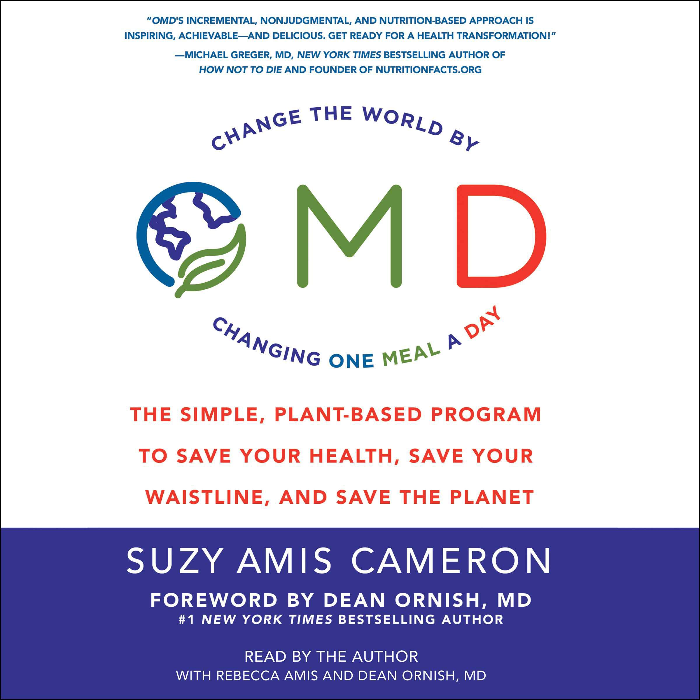 OMD: The Simple, Plant-Based Program to Save Your Health, Save Your Waistline, and Save the Planet