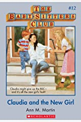 The Baby-Sitters Club #12: Claudia and the New Girl (Baby-sitters Club (1986-1999)) Kindle Edition