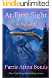 AT FIRST SIGHT: A Novella