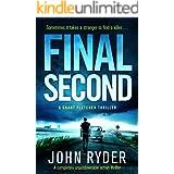 Final Second: A completely unputdownable action thriller (A Grant Fletcher Thriller)