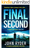 Final Second: A completely unputdownable action thriller (A Grant Fletcher Thriller)